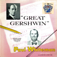Paul Whiteman - Great Gershwin