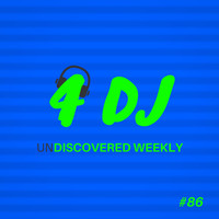 Various Artists / - 4 DJ: UnDiscovered Weekly #86