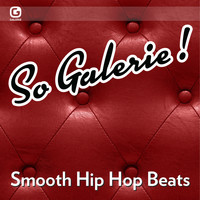 Various Artists / - So Galerie! Smooth Hip Hop Beats