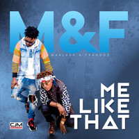 M&F / - Me Like That