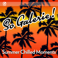 Various Artists / - So Galerie! Summer Chilled Moments