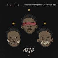 Arlo - Everybody's Worried About The Boy (Explicit)