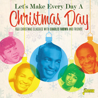 Various Artists / - Let's Make Everyday a Christmas Day: R&B Christmas Classics with Charles Brown and Friends