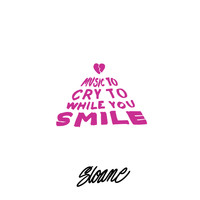 Sloane - Music to Cry to While You Smile