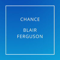 Blair Ferguson - Chance