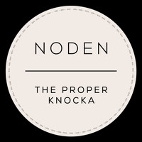 Noden - The Proper Knocka