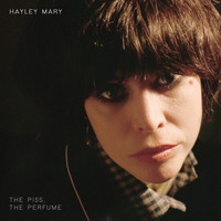 Hayley Mary - The Piss, The Perfume
