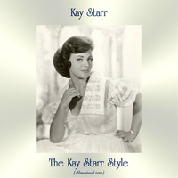 Kay Starr - The Kay Starr Style (Remastered 2019)
