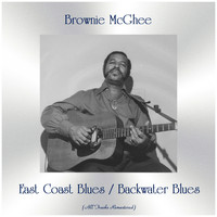 Brownie McGhee - East Coast Blues / Backwater Blues (All Tracks Remastered)