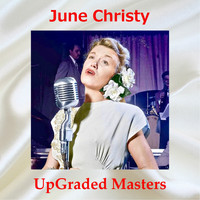 June Christy - Upgraded Masters (All Tracks Remastered)