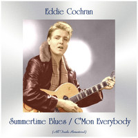 Eddie Cochran - Summertime Blues / C'mon Everybody (All Tracks Remastered)