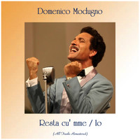 Domenico Modugno - Resta cu' mme / Io (All tracks remastered)