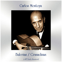 Carlos Montoya - Bulerias / Granadinas (All Tracks Remastered)