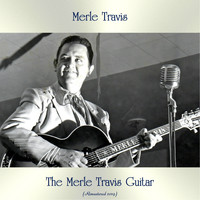 Merle Travis - The Merle Travis Guitar (Remastered 2019)