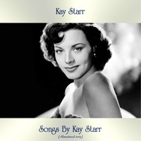 Kay Starr - Songs by Kay Starr (Remastered 2019)