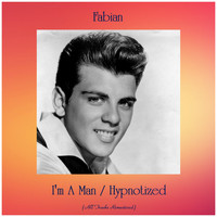 Fabian - I'm A Man / Hypnotized (Remastered 2019)