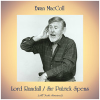 Ewan MacColl - Lord Randall / Sir Patrick Spens (All Tracks Remastered)