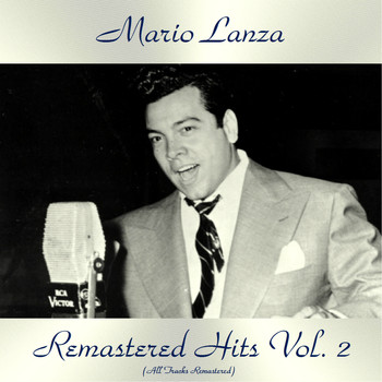 Mario Lanza - Remastered Hits Vol. 2 (All Tracks Remastered)