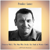 Frankie Laine - Deuces Wild / The Man Who Broke the Bank at Monte Carlo (All Tracks Remastered)
