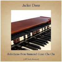 Jackie Davis - Selections From Hammond Gone Cha Cha (All Tracks Remastered)