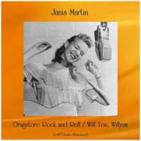 Janis Martin - Drugstore Rock and Roll / Will You, Willyum (All Tracks Remastered)