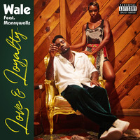 Wale - Love & Loyalty (feat. Mannywellz) (Explicit)