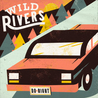 Wild Rivers - Do Right