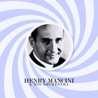 Henry Mancini & His Orchestra - Henry Mancini & His Orchestra