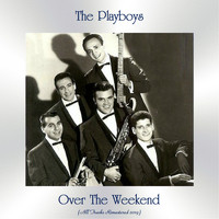 The Playboys - Over The Weekend (All Tracks Remastered 2019)