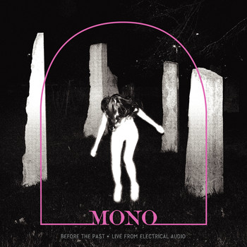 mono - Before The Past • Live From Electrical Audio