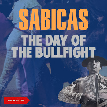 Sabicas - The Day of the Bullfight (A Flamenco Guitar Suite - Album of 1959)
