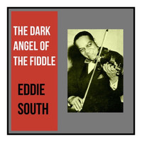 Eddie South - The Dark Angel of the Fiddle