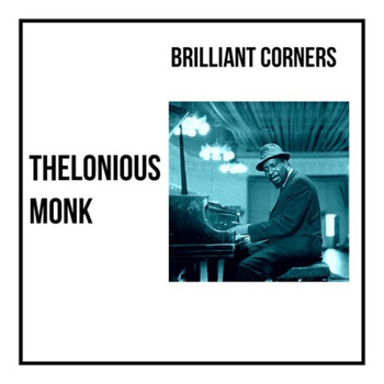 Thelonious Monk - Brilliant Corners