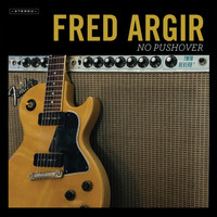 Fred Argir - No Pushover (Explicit)