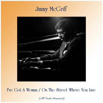 Jimmy McGriff - I've Got A Woman / On The Street Where You Live (Remastered 2019)