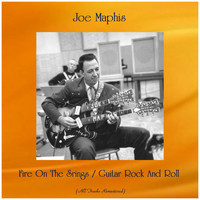 Joe Maphis - Fire On The Srings / Guitar Rock And Roll (Remastered 2019)