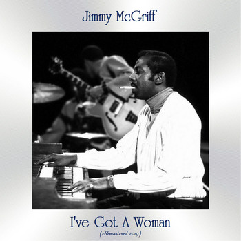 Jimmy McGriff - I've Got A Woman (Remastered 2019)