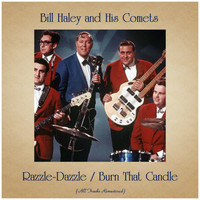 Bill Haley and his Comets - Razzle-Dazzle / Burn That Candle (All Tracks Remastered)