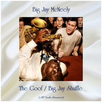 Big Jay McNeely - The Goof / Big Jay Shuffle (All Tracks Remastered)