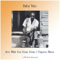 Baby Tate - See What You Done Done / Dupree Blues (Remastered 2019)