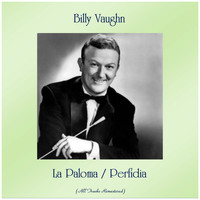 Billy Vaughn - La Paloma / Perfidia (All Tracks Remastered)