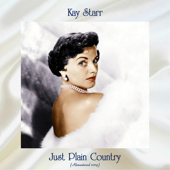 Kay Starr - Just Plain Country (Remastered 2019)