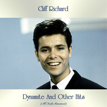 Cliff Richard - Dynamite and Other Hits (All Tracks Remastered)