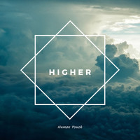 Human Touch - Higher