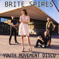 Brite Spires - Youth Movement Disco