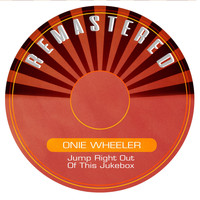Onie Wheeler - Jump Right out of This Jukebox (Remastered)