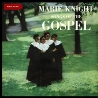 Marie Knight - Songs of the Gospel (Album of 1957)