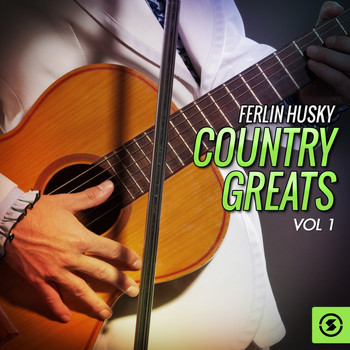 Ferlin Husky - Country Greats, Vol. 1 (Explicit)