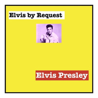 Elvis Presley - Elvis by Request