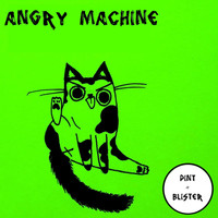 PINT + BLISTER / - Angry Machine